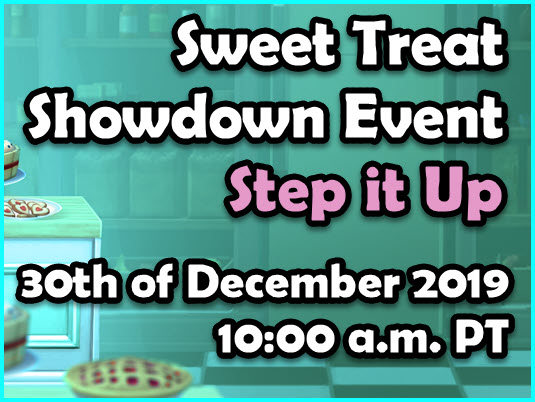 30th of December 2019 – Sweet Treat Showdown Event – Step it up